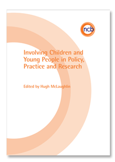 Involving Children and Young People in Policy, Practice and Research