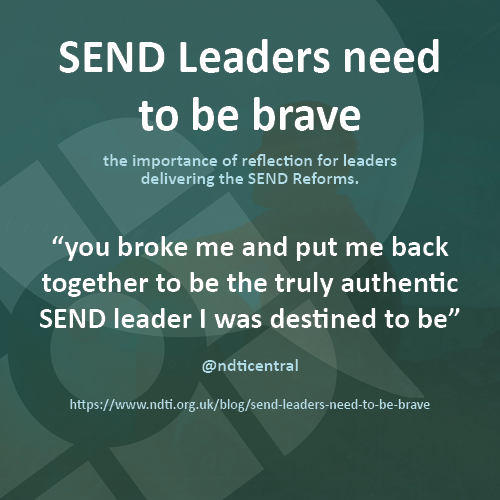 SEND Leaders need to be brave